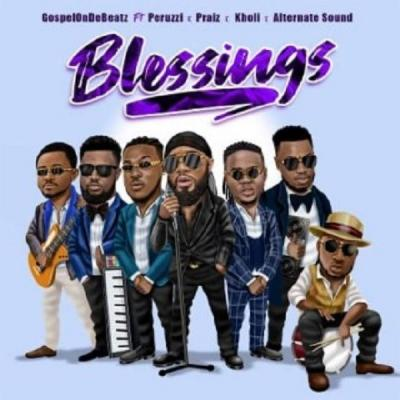 MP3: GospelOnDeBeatz – Blessings ft. Peruzzi, Praiz, Kholi X Alternate Sound
