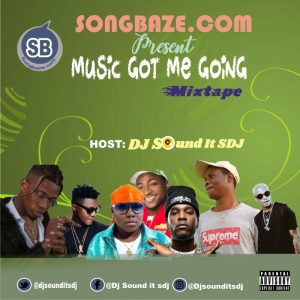MIXTAPE: DJ Sound It Sdj – Music Got Me Going Freestyle Mix