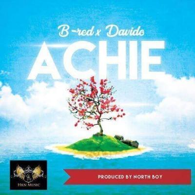Lyrics: B-Red x Davido – Achie