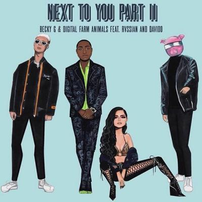 MP3: Becky G – Next To You Part II Ft. Davido x Rvssian x Digital Farm Animals
