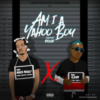 MP3: Naira Marley Ft Zlatan – Am I A Yahoo Boy (Prod. Rexxie)