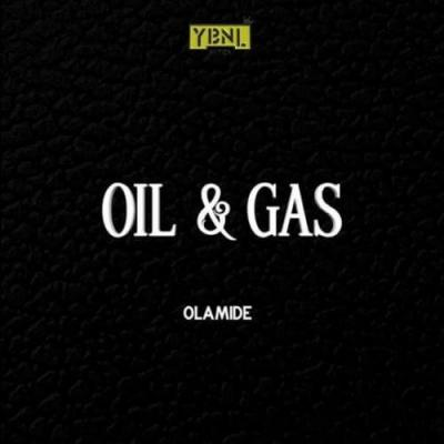MP3: Olamide – Oil & Gas (Prod. Pheelz)