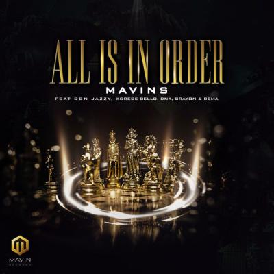 MP3: Mavins – All Is In Order ft. Don Jazzy, Rema, Korede Bello, DNA X Crayon