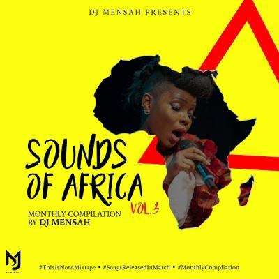 MIXTAPE: DJ Mensah – Sounds Of Africa Mix Vol. 3
