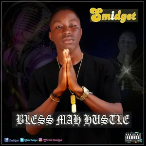 MP3: Smidget – Bless Mah Hustle