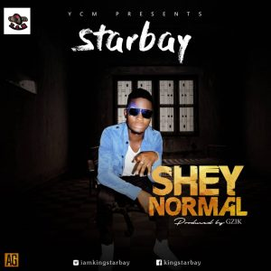 MP3: Starbay – Shey Normal (Prod. GZIK)