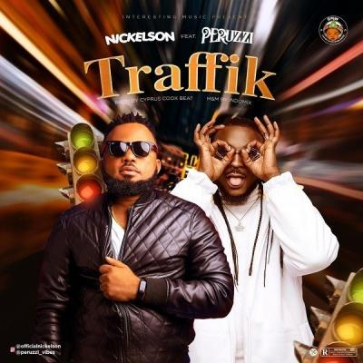 MP3: Nickelson – Traffik ft Peruzzi