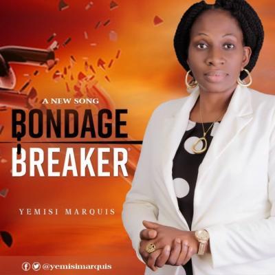 MP3: Yemisi Marquis – Bondage Breaker