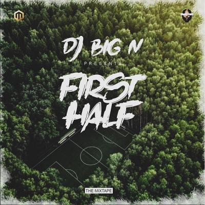 MIXTAPE: DJ Big N – First Half Mixtape
