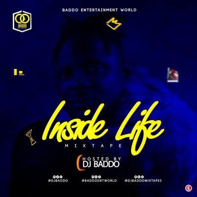 MIXTAPE: DJ Baddo – Inside Life Mix