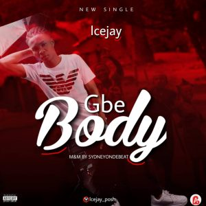 MP3: Icejay – Gbe Body